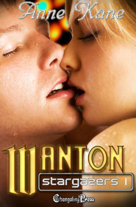 Stargazers 1: Wanton by Anne  Kane