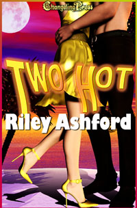 Two Hot by Riley  Ashford