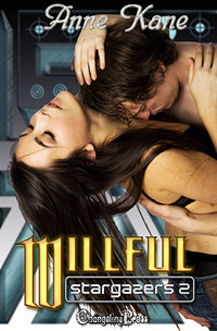 Stargazers 2: Willful by Anne  Kane