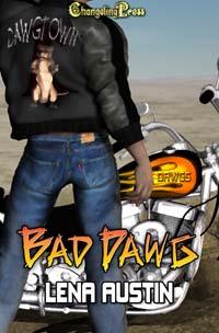 Dawg Town: Bad Dawg by Lena  Austin
