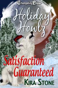 Satisfaction Guaranteed (Holiday Howlz) by Kira  Stone