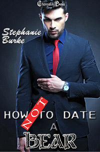 How Not to Date a Bear by Stephanie  Burke