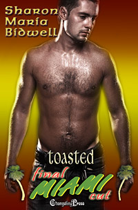 Toasted (Final Cut Miami) by Sharon Maria  Bidwell