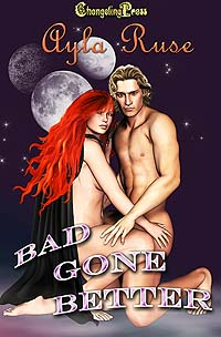 Bad Gone Better by Ayla  Ruse