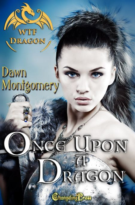 WTF Dragon: Once Upon a Dragon by Dawn  Montgomery