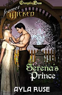 2nd Edition Serena's Prince (Forever Wicked) by Ayla  Ruse