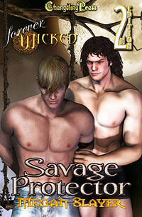2nd Ed. Savage Protector (Forever Wicked) by Megan  Slayer