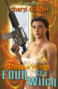 Warrior's Craft: Four GI's & A Witch by Cheryl  Dragon