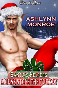 Aliens Stole the Frozen Turkey (Santa's Helpers) by Ashlynn  Monroe