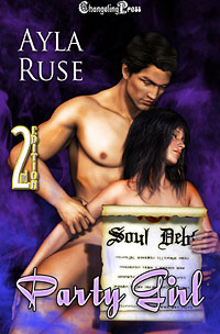 2nd Edition: Party Girl (Soul Debt) by Ayla  Ruse