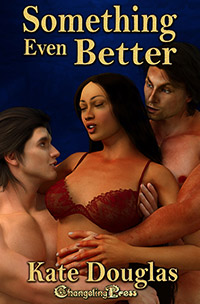 Something Even Better by Kate  Douglas