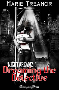 Dreaming the Detective (NightDreamz 1) by Marie  Treanor