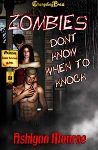 Zombies Don't Know When to Knock by Ashlynn  Monroe
