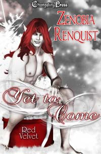 Yet to Come (Red Velvet Christmas) by Zenobia  Renquist