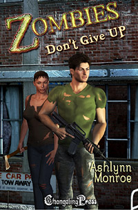 Zombies Don't Give Up by Ashlynn  Monroe
