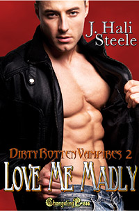 Love Me Madly (Dirty Rotten Vampires 2) by J. Hali  Steele