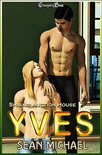 Yves (Shibari Auction House 11) by Sean  Michael
