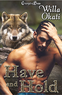 Have and Hold (Omega Wolves 6) by Willa  Okati