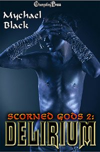 Delirium (Scorned Gods 2) by Mychael  Black