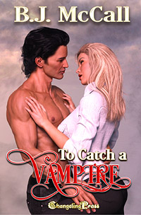 To Catch A Vampire  B.J. McCall Excerpt