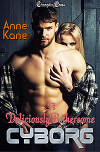 A Deliciously Bothersome Cyborg (Terras Five 3) by Anne  Kane