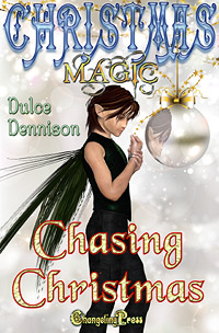 Chasing Christmas (Christmas Magic) by Dulce  Dennison