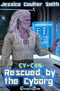 Rescued by the Cyborg (Cy-Con 1) by Jessica Coulter  Smith