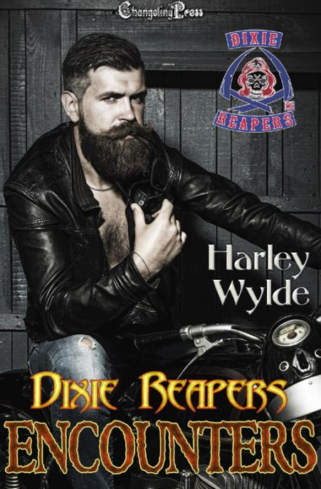 Dixie Reapers MC -- Encounters (Dixie Reapers MC 10)