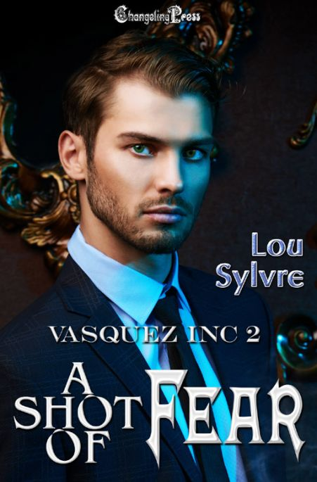 A Shot of Fear (Vasquez Inc. 2)