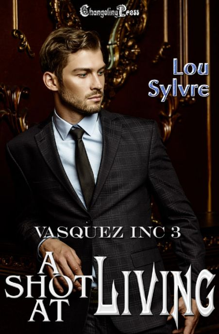 A Shot at Living (Vasquez Inc. 3)