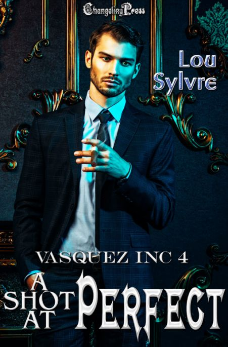 A Shot at Perfect (Vasquez Inc. 4)