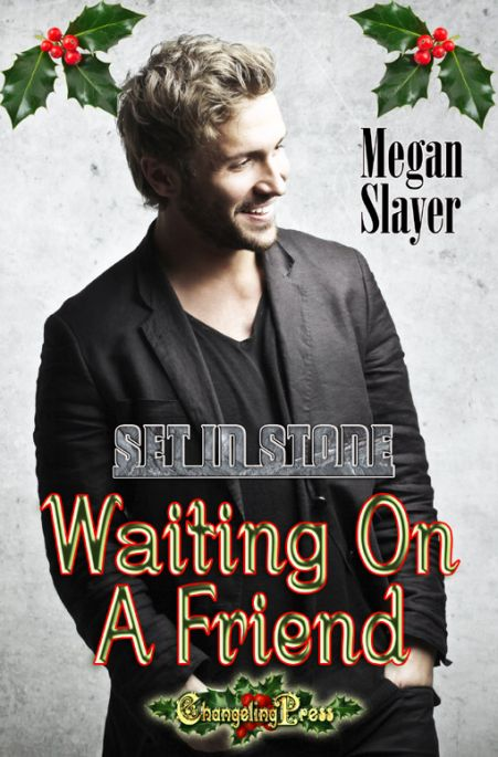 Waiting On A Friend (A Start Me Up Christmas Story) (Set In Stone Multi-Author 12)