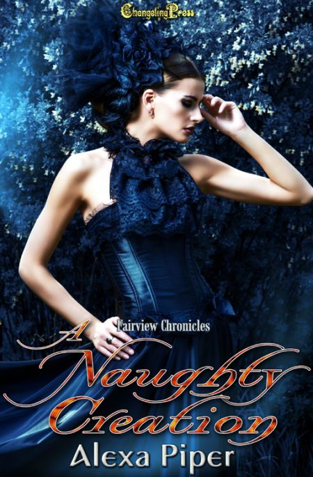 A Naughty Creation (Fairview Chronicles 6)
