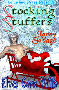 Elves Gone Wild (Stocking Stuffers) by Lacey  Savage