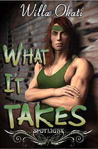 What It Takes by Willa  Okati