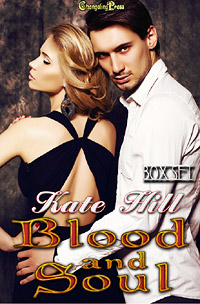 2nd Edition: Blood and Soul (Blood and Soul Box Set 1) by Kate  Hill