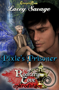 Pixie's Prisoner (Rookery Cove) by Lacey  Savage