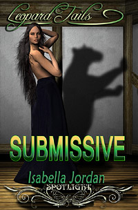 Submissive (Leopard Tails 2) by Isabella  Jordan