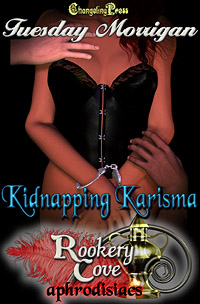 Kidnapping Karisma (Rookery Cove) by Tuesday  Morrigan
