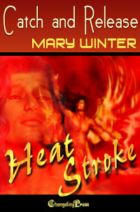 Catch and Release (Heat Strokes) by Mary  Winter