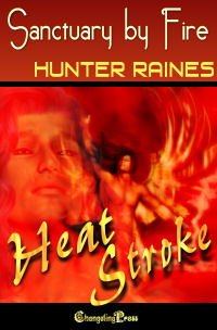 Sanctuary by Fire (Heat Strokes) by Hunter  Raines