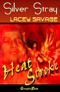 Silver Stray (Heat Strokes) by Lacey  Savage