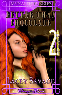 Better Than Chocolate (Madam Periwinkle's Erotic Delights) by Lacey  Savage