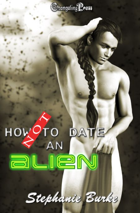 How Not to Date an Alien (How Not To 1)