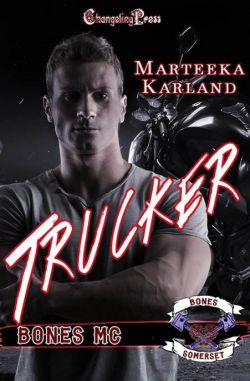 Spotlight: Trucker (Bones MC 6)