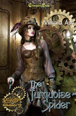 The Turquoise Spider (Elizabeth Hunter-Payne Steampunk Adventures 1)