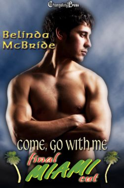 Come, Go with Me (Final Cut Miami Multi-Author 3)