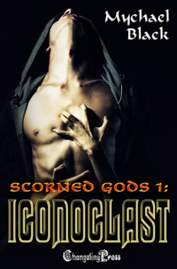 Iconoclast (Scorned Gods 1)